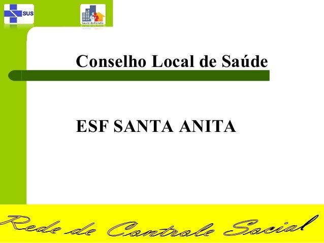 Conselho Local de SaúdeESF SANTA ANITA