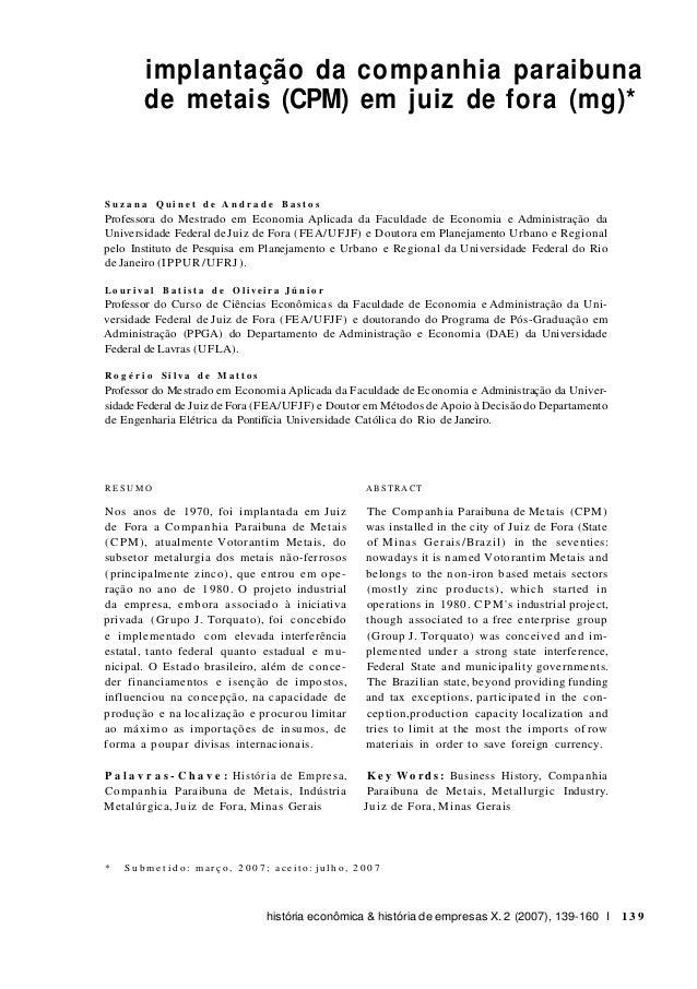 implantação da companhia paraibuna de metais (CPM) em juiz de fora (mg)*  Suzana Quinet de Andrade Bastos  Professora do M...