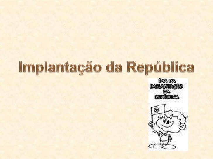 Implantação da República<br />