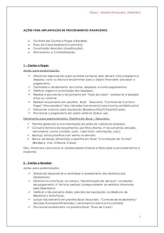 Gilson – Analista Financeiro / Relatório 1 AÇÕES PARA IMPLANTAÇÃO DE PROCEDIMENTOS FINANCEIROS  Controle das Contas a Pag...