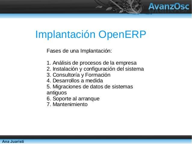 Implantación OpenERP                 Fases de una Implantación:                 1. Análisis de procesos de la empresa     ...
