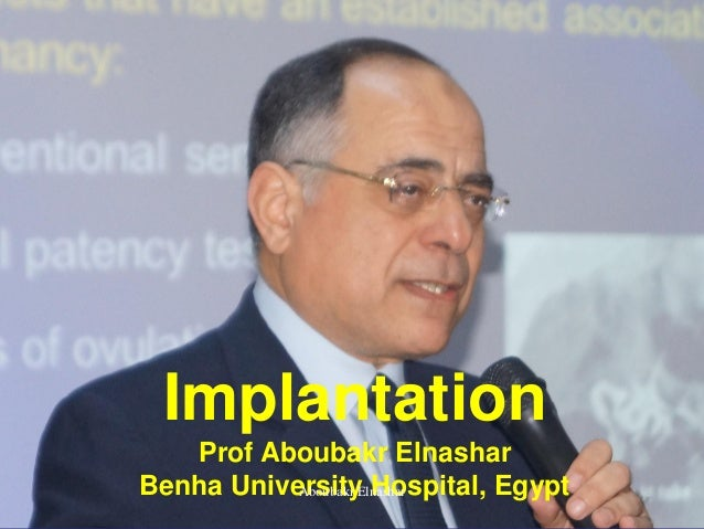Implantation Prof Aboubakr Elnashar Benha University Hospital, EgyptAboubakr Elnashar