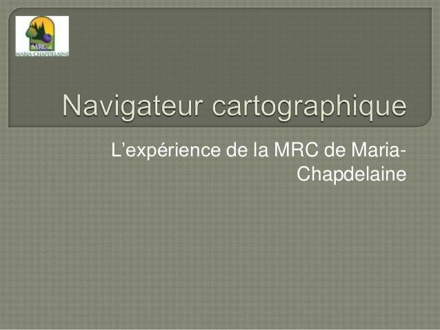 L'expérience de la MRC de Maria-                    Chapdelaine
