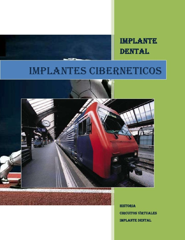 Implante               dentalIMPLANTES CIBERNETICOS               HISTORIA               CIRCUITOS VIRTUALES              ...