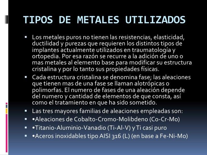 Conclusión<br />Los tres grandes grupos de aleaciones metálicas utilizadas en implantes son: aceros inoxidables (316L), al...