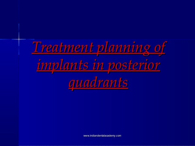 Treatment planning of implants in posterior quadrants  www.indiandentalacademy.com