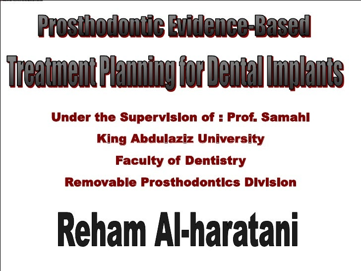 Under the Supervision of : Prof. Samahi      King Abdulaziz University         Faculty of Dentistry  Removable Prosthodont...