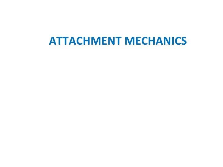ATTACHMENT MECHANICS
