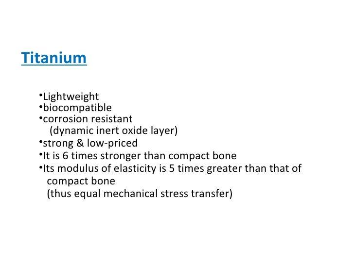 <ul><ul><li>Titanium   </li></ul></ul><ul><ul><ul><li>Lightweight </li></ul></ul></ul><ul><ul><ul><li>biocompatible </li><...