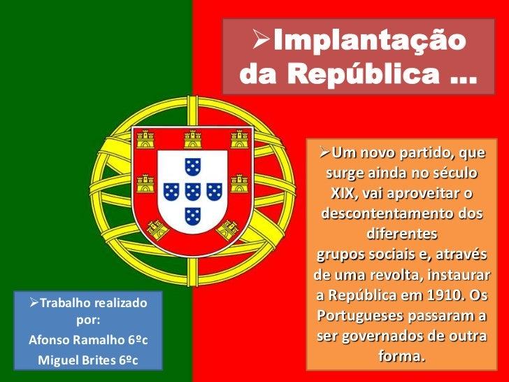 <ul><li>Implantação da República …