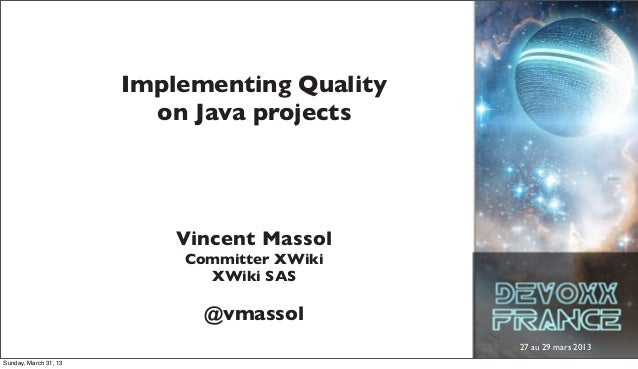 Implementing Quality                         on Java projects                           Vincent Massol                    ...
