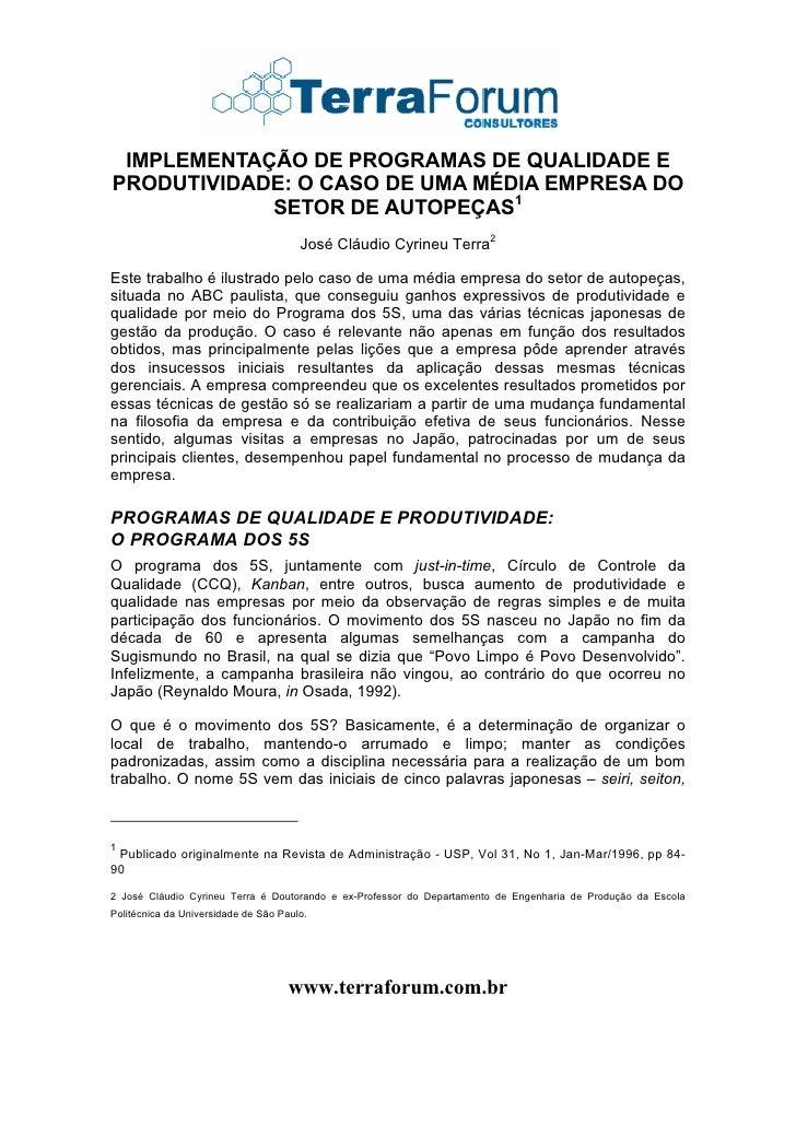 IMPLEMENTAÇÃO DE PROGRAMAS DE QUALIDADE E PRODUTIVIDADE: O CASO DE UMA MÉDIA EMPRESA DO             SETOR DE AUTOPEÇAS1   ...