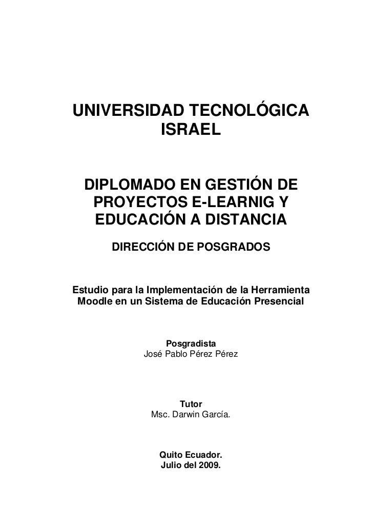 UNIVERSIDAD TECNOLÓGICA          ISRAEL     DIPLOMADO EN GESTIÓN DE    PROYECTOS E-LEARNIG Y    EDUCACIÓN A DISTANCIA     ...