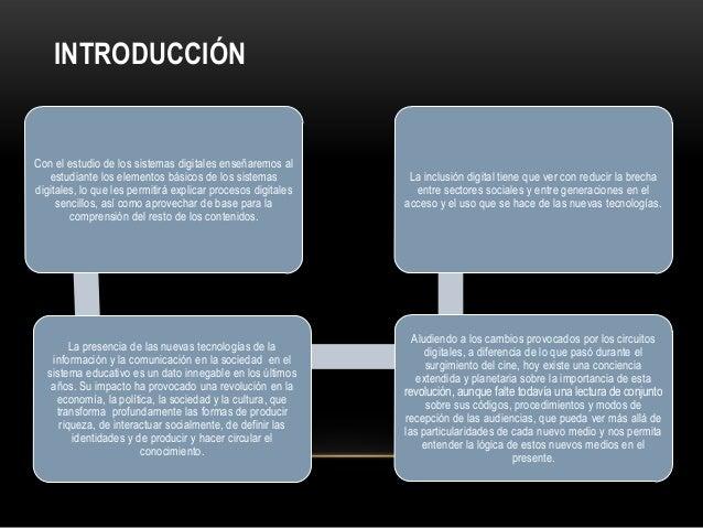 INTRODUCCIÓNCon el estudio de los sistemas digitales enseñaremos alestudiante los elementos básicos de los sistemasdigital...