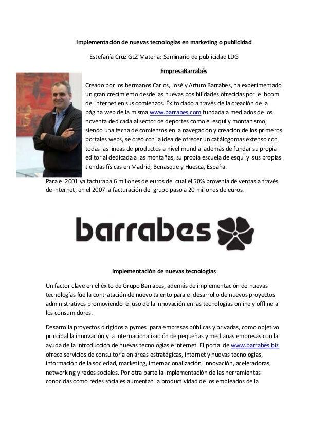 Implementación de nuevas tecnologías en marketing o publicidad Estefanía Cruz GLZ Materia: Seminario de publicidad LDG Emp...