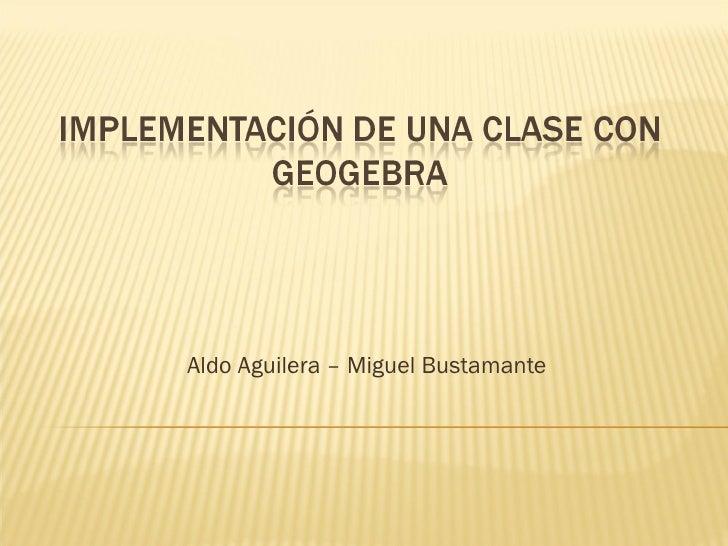 Aldo Aguilera – Miguel Bustamante