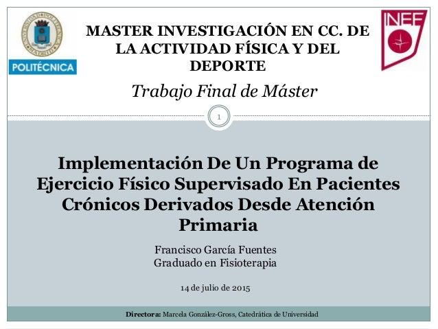 Implementación De Un Programa de Ejercicio Físico Supervisado En Pacientes Crónicos Derivados Desde Atención Primaria MAST...