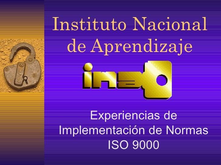 Instituto Nacional de Aprendizaje Experiencias de Implementación de Normas ISO 9000