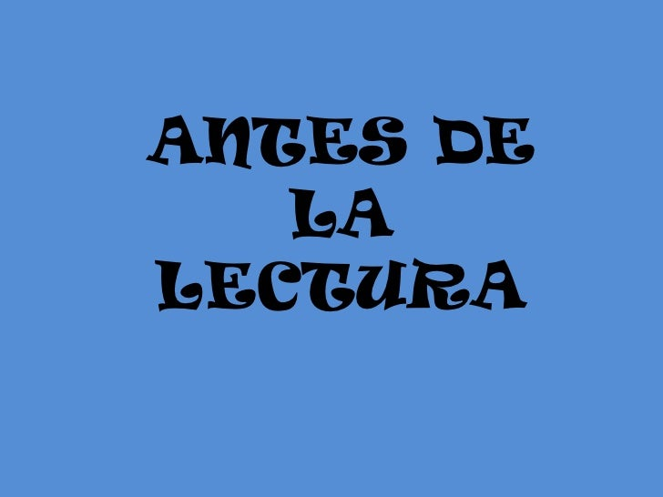ANTES DE LA LECTURA<br />