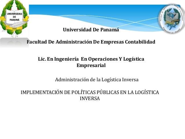 Universidad De Panamá  Facultad De Administración De Empresas Contabilidad  Lic. En Ingeniería En Operaciones Y Logística ...