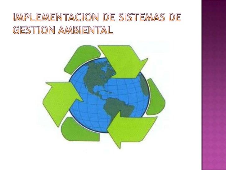 IMPLEMENTACION DE SISTEMAS DE GESTION AMBIENTAL<br />