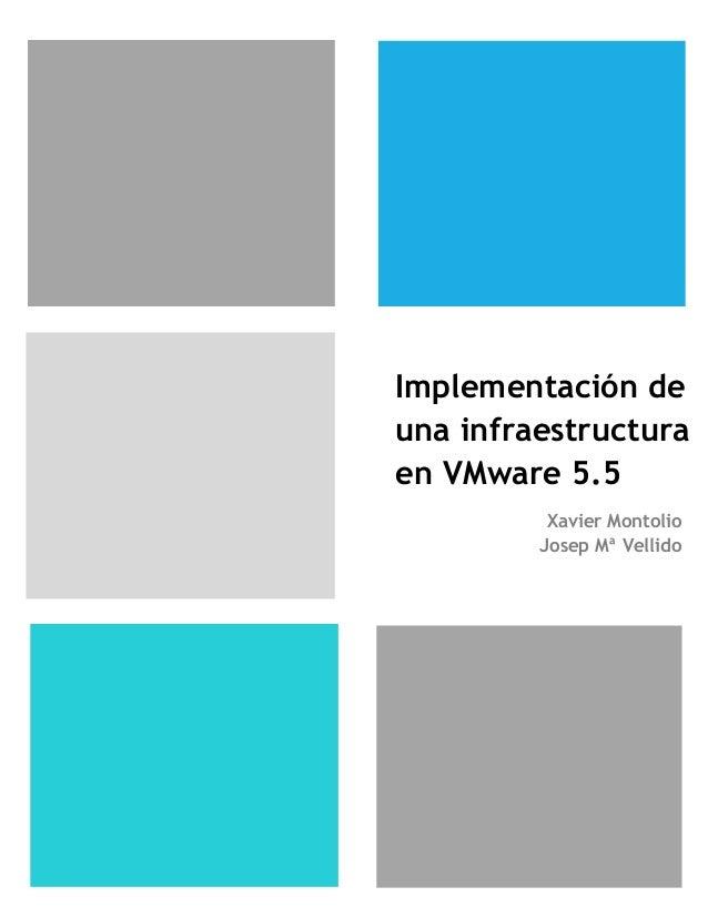 Implementación de una infraestructura en VMware 5.5 Xavier Montolio Josep Mª Vellido