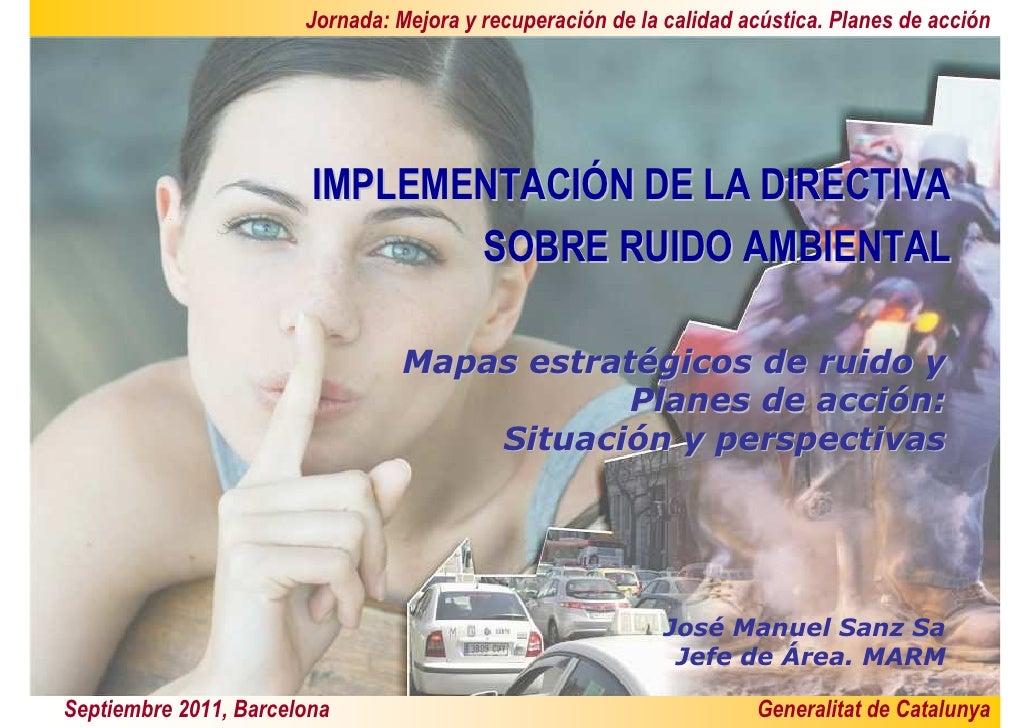 Jornada: Mejora y recuperación de la calidad acústica. Planes de acción                        IMPLEMENTACIÓN DE LA DIRECT...