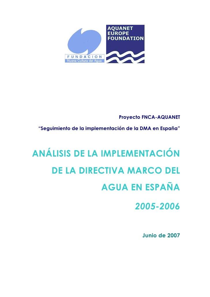 """Proyecto FNCA-AQUANET   """"Seguimiento de la implementación de la DMA en España""""     ANÁLISIS DE LA IMPLEMENTACIÓN       DE ..."""