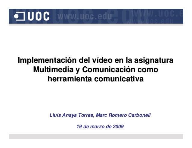 ImplementaciImplementacióón del vn del víídeo en la asignaturadeo en la asignatura Multimedia y ComunicaciMultimedia y Com...