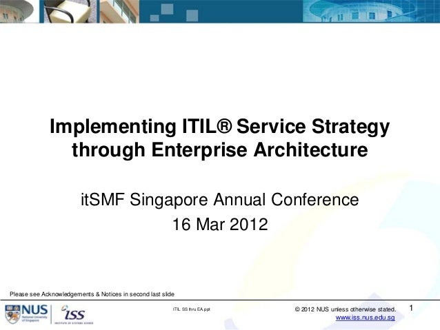 Implementing ITIL® Service Strategy                through Enterprise Architecture                        itSMF Singapore ...