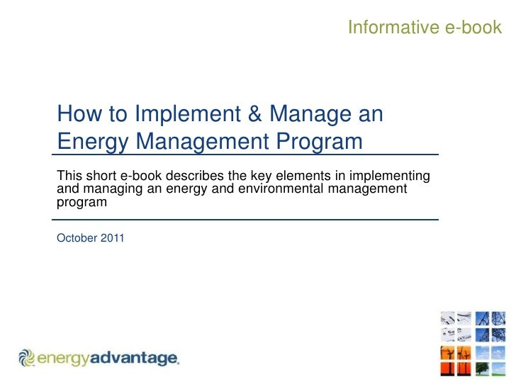 Informative e-bookHow to Implement & Manage anEnergy Management ProgramThis short e-book describes the key elements in imp...