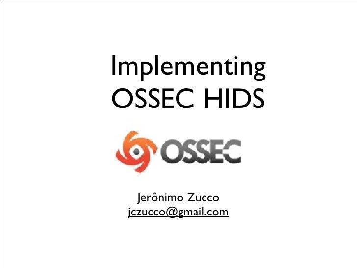 ImplementingOSSEC HIDS   Jerônimo Zucco jczucco@gmail.com