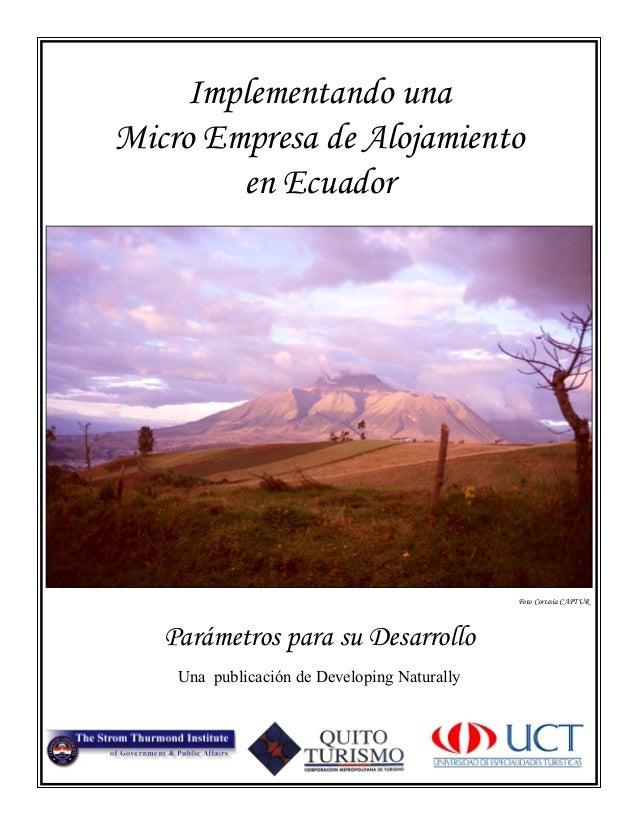 Implementando una Micro Empresa de Alojamiento en Ecuador Foto Cortesía CAPTUR Parámetros para su Desarrollo Una publicaci...