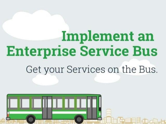 Implement An Enterprise Service Bus Revised