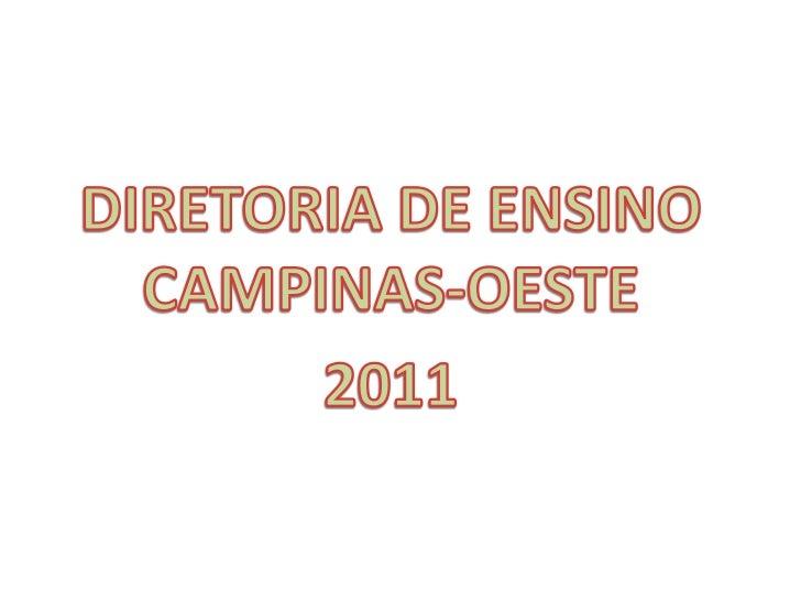 DIRETORIA DE ENSINO CAMPINAS-OESTE<br />2011<br />