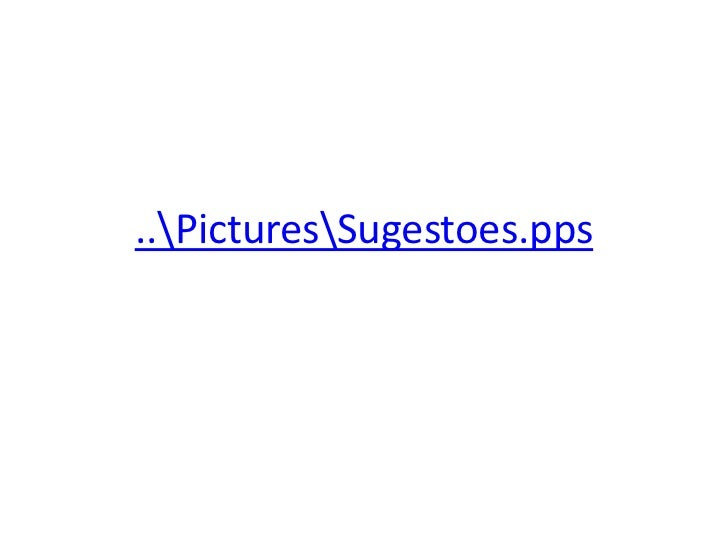 ..PicturesSugestoes.pps<br />
