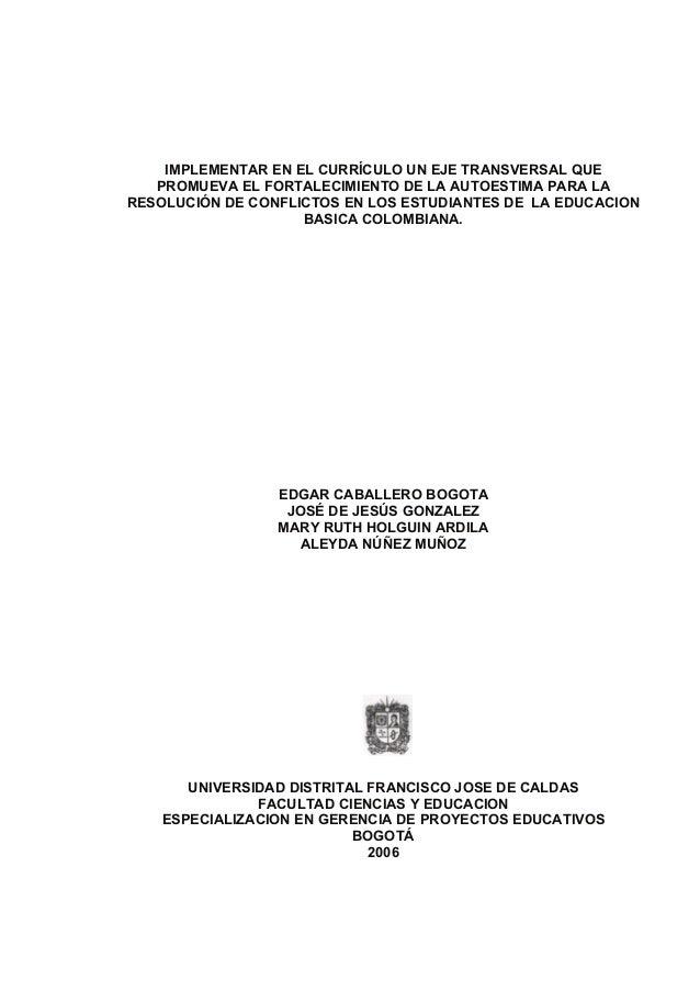 1 IMPLEMENTAR EN EL CURRÍCULO UN EJE TRANSVERSAL QUE PROMUEVA EL FORTALECIMIENTO DE LA AUTOESTIMA PARA LA RESOLUCIÓN DE CO...