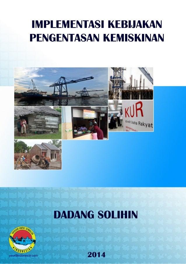 Implementasi Kebijakan Pengentasan Kemiskinan  Dadang Solihin  Jakarta 2014