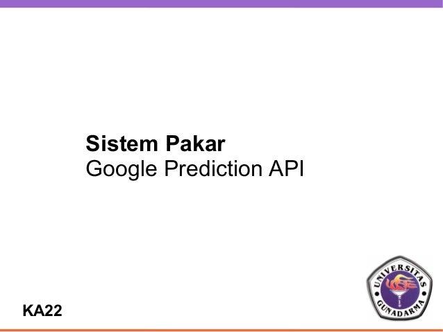 Sistem Pakar       Google Prediction APIKA22
