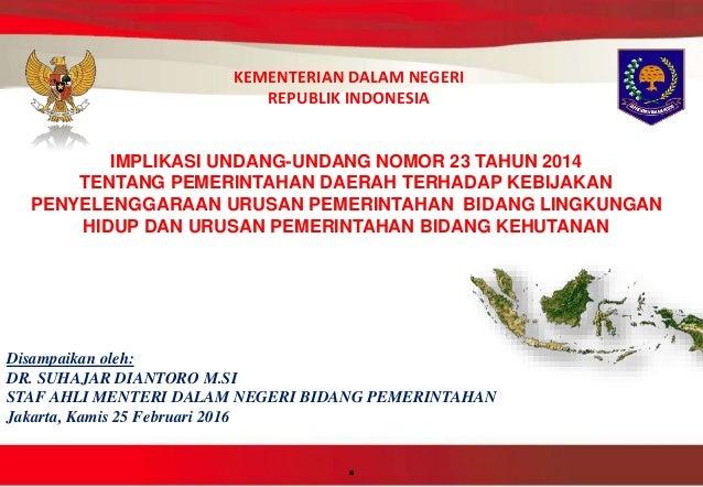 . KEMENTERIAN DALAM NEGERI REPUBLIK INDONESIA Disampaikan oleh: DR. SUHAJAR DIANTORO M.SI STAF AHLI MENTERI DALAM NEGERI B...