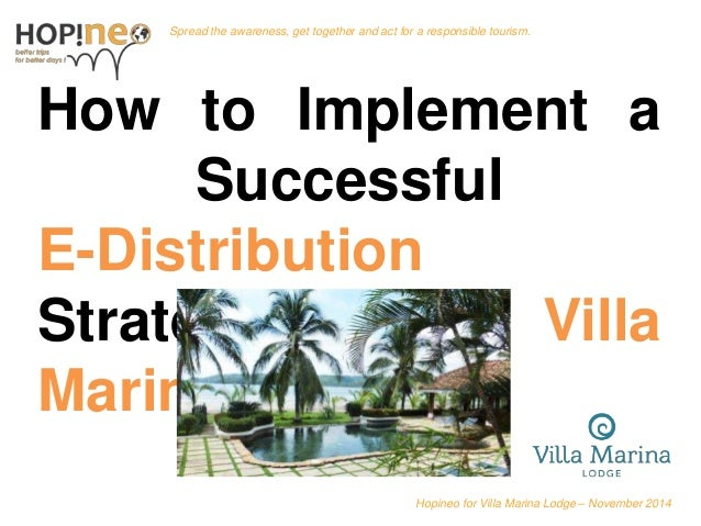 Spread the awareness, get together and act for a responsible tourism.  How to Implement a  Successful  E-Distribution  Str...
