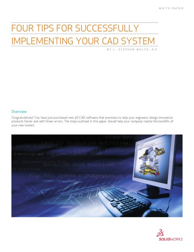 Overview Congratulations! You have just purchased new 3D CAD software that promises to help your engineers design innovati...