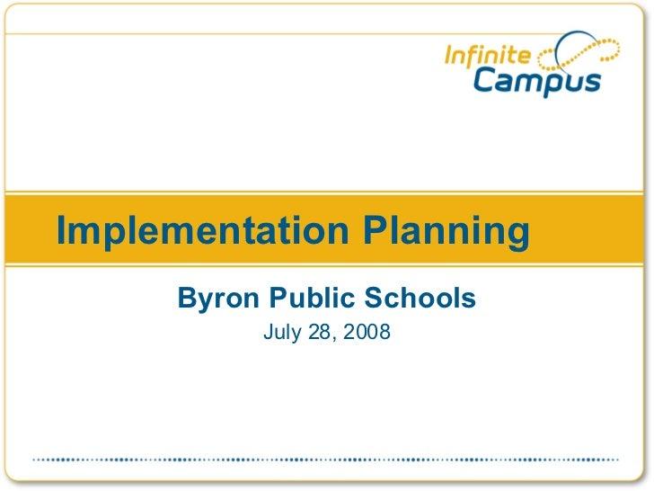 Implementation Planning Byron Public Schools July 28, 2008