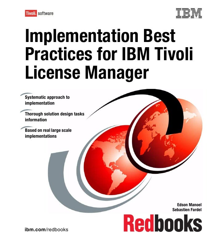 Front coverImplementation BestPractices for IBM TivoliLicense ManagerSystematic approach toimplementationThorough solution...