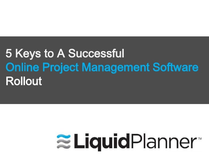 5 Keys to A SuccessfulOnline Project Management SoftwareRollout