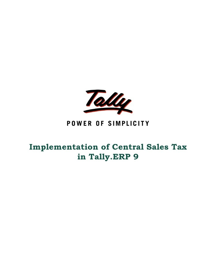 Implementation of Central Sales Tax         in Tally.ERP 9