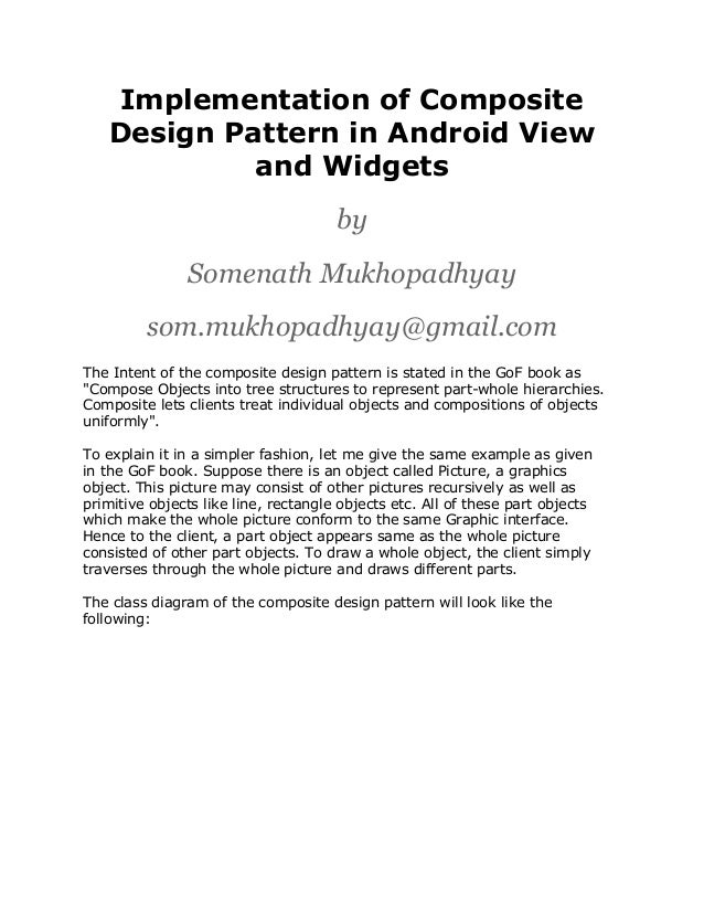 Implementation of Composite Design Pattern in Android View and Widgets by Somenath Mukhopadhyay som.mukhopadhyay@gmail.com...