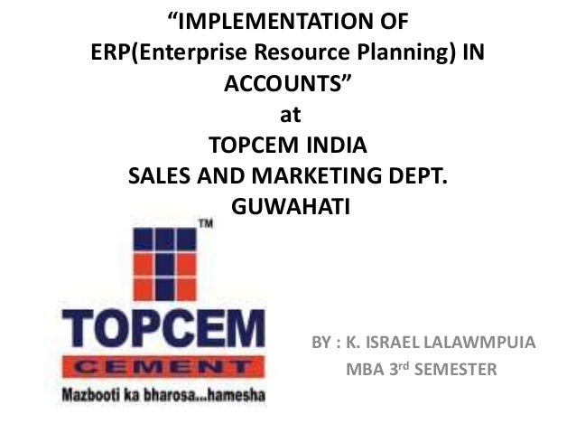 """""""IMPLEMENTATION OFERP(Enterprise Resource Planning) IN            ACCOUNTS""""                 at          TOPCEM INDIA   SAL..."""