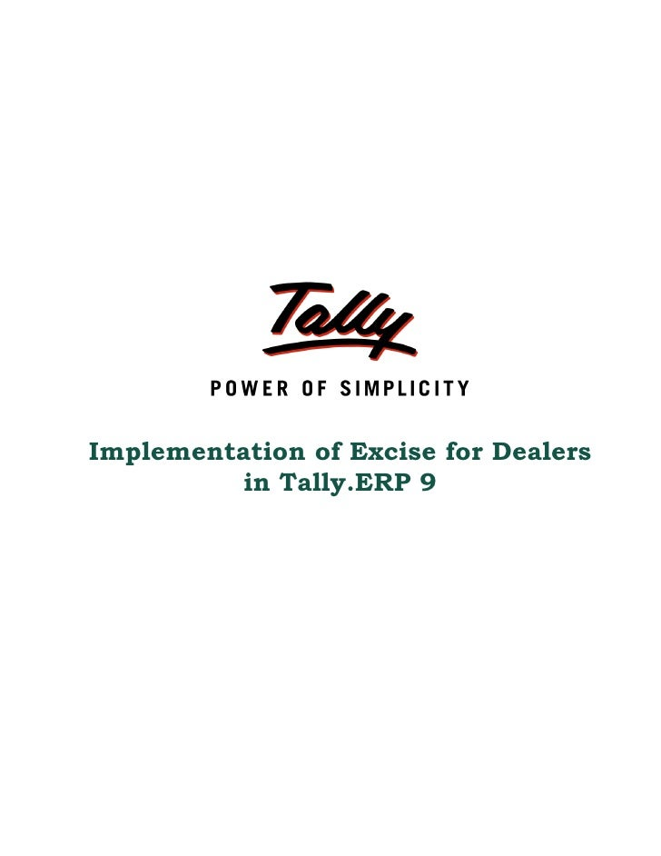 Implementation of Excise for Dealers           in Tally.ERP 9