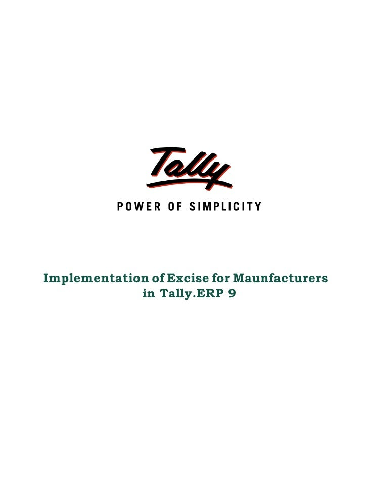 Implementation of Excise for Maunfacturers              in Tally.ERP 9
